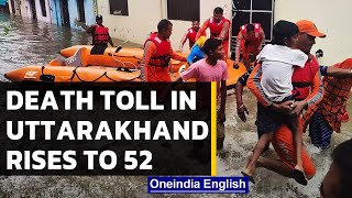 Uttarakhand: Death toll rises to 52 due to heavy rains, 5 people missing   Oneindia News