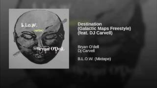 Bryan O'DelL - 03 Destination (Galactic Maps Freestyle) OFFICIAL VIDEO