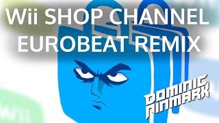 Wii Shop Channel [Eurobeat Remix]