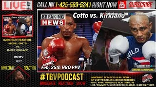 Call in, Immediate Reaction: Miguel Cotto vs. James Kirkland HBO PPV (WTF!)