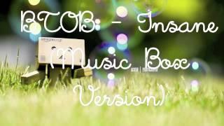 BTOB - Insane (Music Box Version)