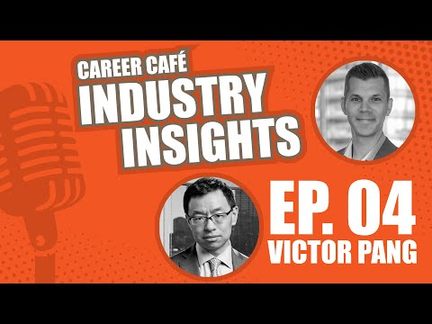 Career Cafe Industry Insights Episode 4 | Charting Your Path to the C Suite w/ Victor Pang