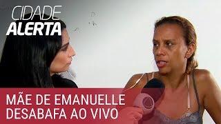 Mãe de Emanuelle fala sobre relação da família com assassino da filha