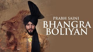 Bhangra Boliyan Chapter 1  || Prabh Saini ft Deep Sethi || Full Video || Latest Punjabi Song 2017