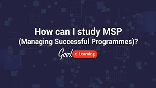 How can I study Managing Successful Programmes (MSP)? - Good e-Learning