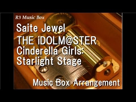 Saite Jewel/THE iDOLM@STER Cinderella Girls: Starlight Stage [Music Box]