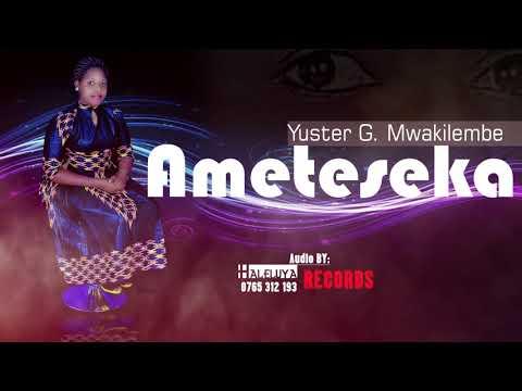 AUDIO | Yuster G. Mwakilembe – Ameteseka |Download mp3