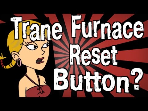 Does A Trane Furnace Have A Reset Button
