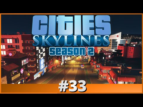 Let's Play - Cities: Skylines - Part 33 (Season 2)