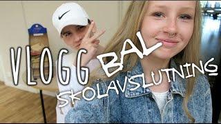 Vlogg - Bal och Skolavslutning