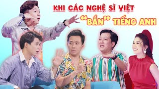"""Chết cười với dàn sao Việt khi khả năng ngoại ngữ có hạn nhưng trình độ """"bắn tỉa"""" lại vô biên"""