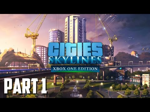 Cities Skylines Xbox One Edition | Part 1 | New Beginning