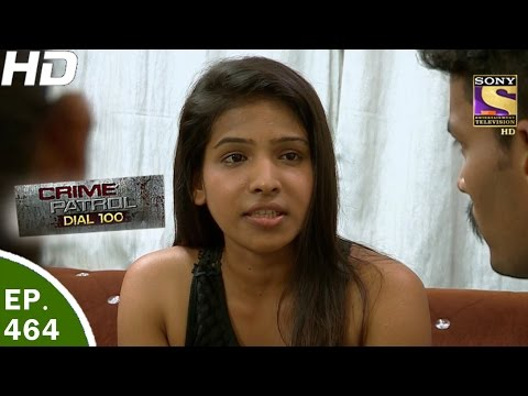 Thumbnail: Crime Patrol Dial 100 - क्राइम पेट्रोल - Ep 464 - Hisar Double Murder - 9th May, 2017