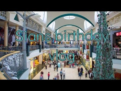 Sian's Birthday Vlog - Bluewater Shopping Centre