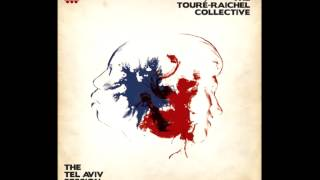 The Touré-Raichel Collective - Bamba [FREE DOWNLOAD]
