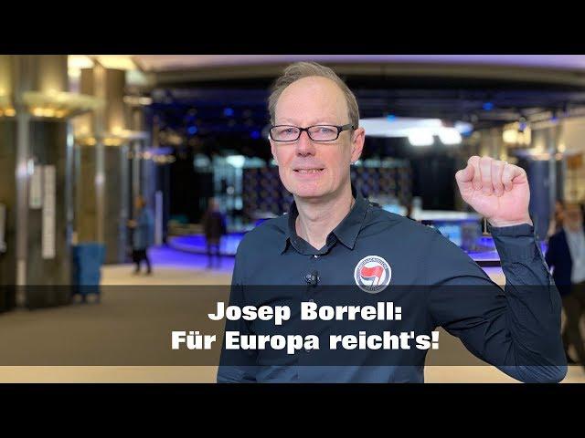 Josep Borrell: Für Europa reicht's!