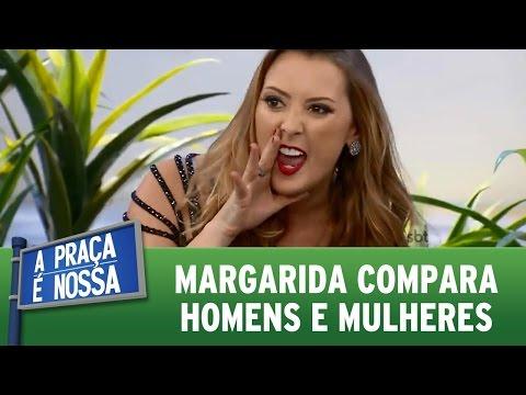 A Praça é Nossa (18/08/16) - Margarida compara homens e mulheres
