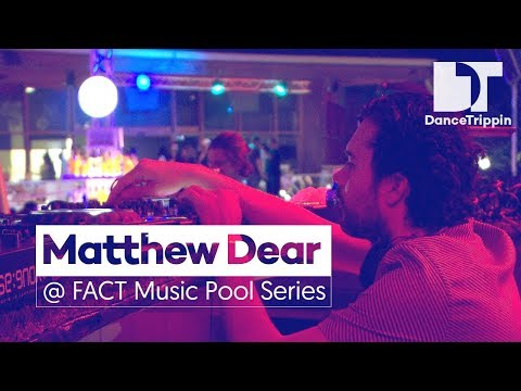 Matthew Dear | FACT Music Pool Series / WetYourSelf DJ Set | DanceTrippin