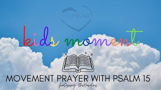 theHeart Kids Moment 8/16/20 - Movement Prayer with Psalm 15 (feat. theHardins)
