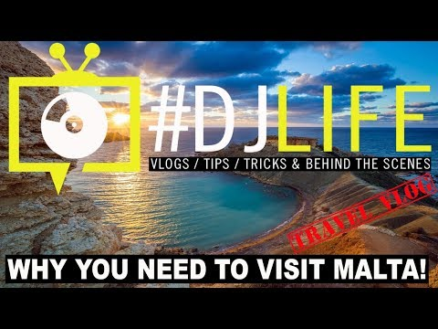 WHY YOU NEED TO VISIT MALTA - #DJLIFE (TRAVEL VLOG)