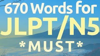 Learn 670 basic words for JLPT/N5 (You Must Know!)