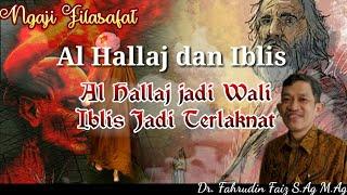 Fahruddin faiz-Al hallaj jadi wali dan iblis jadi terlakna- Ngaji filsafat