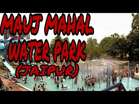 Mauj Mahal water park Sikar road  Jaipur