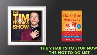 9 Habits to Stop Now | Tim Ferriss Show (Podcast)