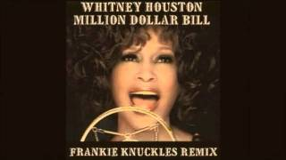 Whitney Houston - Million Dollar Bill (Frankie Knuckles Directors Cut Signature Dub) 2009