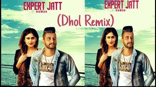 Expert jatt best dhol remix song listen this and share it need your support singer : nawab song: music dj sonu hmh