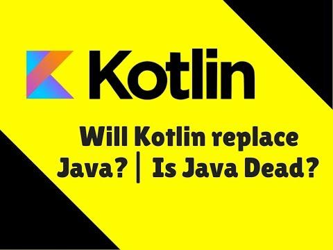 Will Kotlin replace Java? | Is Java Dead?