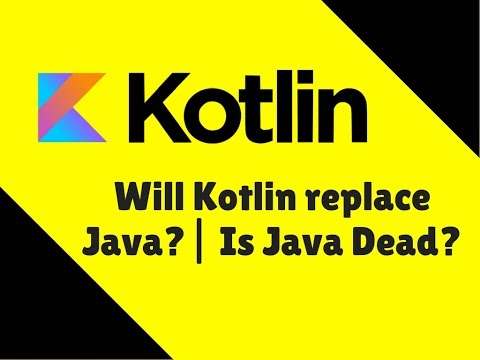 Will Kotlin replace Java? | Is Java Dead?