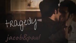 if our love is tragedy, why are you my remedy? | jacob&paul