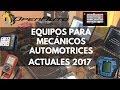 EQUIPOS Y HERRAMIENTAS QUE NECESITA UN MECÁNICO AUTOMOTRIZ 2017