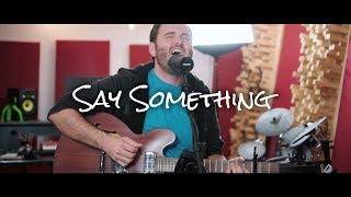 Justin Timberlake - Say Something ft. Chris Stapleton | Chaz Mazzota (LIVE Cover)