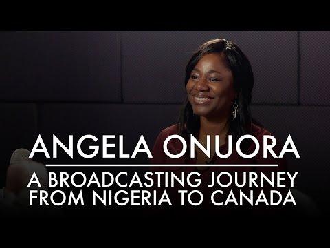 Angela Onuora   A Broadcasting Journey From Nigeria to Canada