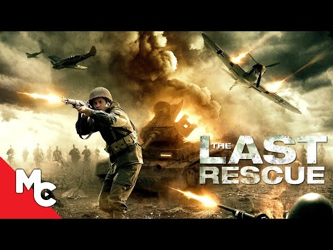 The Last Rescue | Full War Action Drama Movie