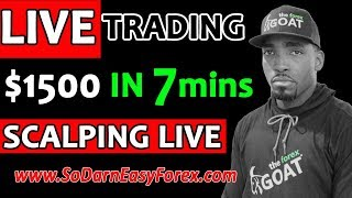 (LIVE TRADING) $1500 IN 7 Mins SCALPING LIVE - So Darn Easy Forex™