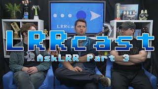 lrrcast asklrr part 3
