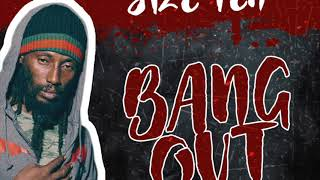 Size 10 - Bang Out - Grand Market Riddim December 2017