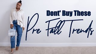 Pre Fall Trends 2019 | Don't Buy These Items