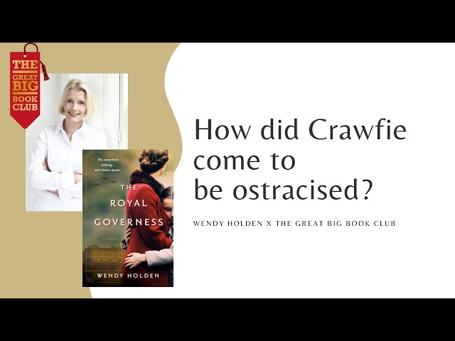 Wendy Holden on Crawfie becoming ostracised from the Royal Family