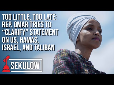"""Too Little, Too Late: Rep. Omar Tries to """"Clarify"""" Statement on US, Hamas, Israel, and Taliban"""