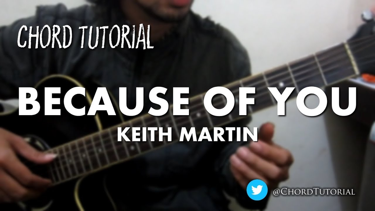 Because of you keith martin chord youtube because of you keith martin chord hexwebz Choice Image