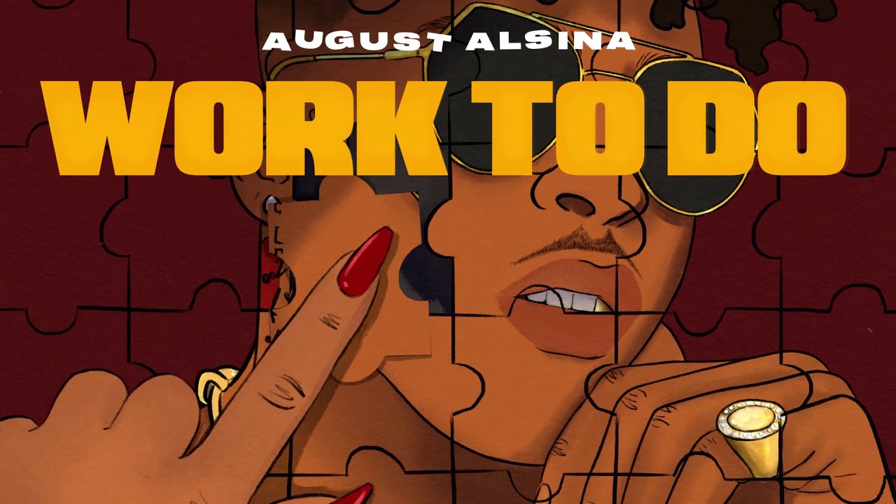 August Alsina - Work To Do (Visualizer)