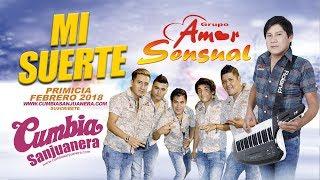 Amor Sensual - Mi suerte PRIMICIA 2018 CUMBIA SANJUANERA
