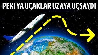 Uçaklar Neredeyse Uzaya Kadar Uçarsa Ne Olur