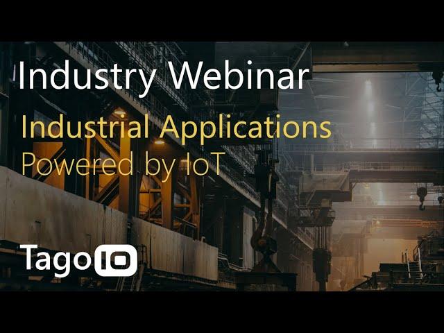Industry Webinar: Industrial Applications Powered by IoT