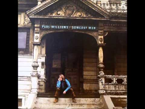 PAUL WILLIAMS  ~ SOMEDAY MAN ~    Music by Roger Nichols