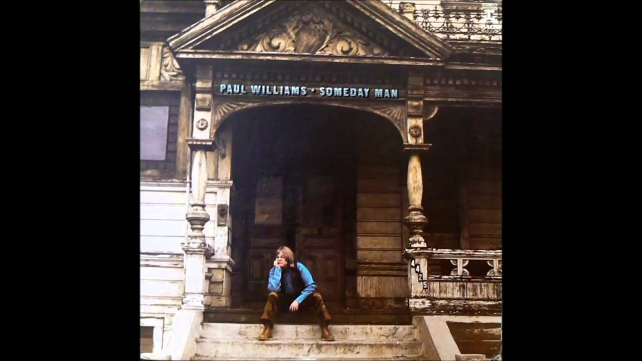 Download PAUL WILLIAMS  ~ SOMEDAY MAN ~    Music by Roger Nichols